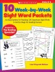 10 Week-By-Week Sight Word Packets: An Easy System for Teaching the First 100 Words from the Dolch List to Set the Stage for Reading Success: Grades K-2 (Paperback Book) at Sears.com