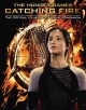 The Hunger Games: Catching Fire: The Official Illustrated Movie Companion (Paperback Book) at Sears.com