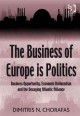 The Business of Europe Is Politics: Business Opportunity, Economic Nationalism and the Decaying Atlantic Alliance (Hardcover Book) at Sears.com