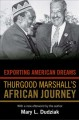 Exporting American Dreams: Thurgood Marshall's African Journey (Paperback Book) at Sears.com