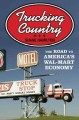 Trucking Country: The Road to America's Wal-Mart Economy (Paperback Book) at Sears.com