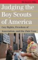 Judging the Boy Scouts of America: Gay Rights, Freedom of Association, and the Dale Case (Hardcover Book) at Sears.com