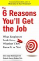 The 6 Reasons You'll Get the Job: What Employers Look For-Whether They Know It or Not (Paperback Book) at Sears.com