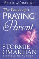 The Power of a Praying Parent: Book of Prayers (Paperback Book) at Sears.com