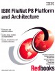 IBM Filenet P8 Platform and Architecture (Paperback Book) at Sears.com