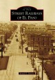 Street Railways of El Paso, (TX) (Paperback Book) at Sears.com