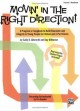 Movin' in the Right Direction!: A Program or Songbook to Build Character and Integrity in Young People for Unison and 2-Part Voices (Paperback Book) at Sears.com