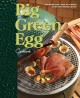 Big Green Egg Cookbook: Celebrating the World's Best Smoker & Grill (Hardcover Book) at Sears.com