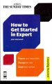 How to Get Started in Export: Prepare Your Export Plan, Manage the Risks, Reach New Markets (Paperback Book) at Sears.com
