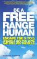 Be a Free Range Human: Escape the 9 to 5, Create a Life You Love and Still Pay the Bills (Paperback Book) at Sears.com
