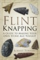 Flint Knapping: A Guide to Making Your Own Stone Age Toolkit (Paperback Book) at Sears.com