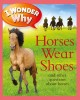 I Wonder Why Horses Wear Shoes and Other Questions About Horses (Paperback Book) at Sears.com