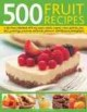 500 Fruit Recipes: A delicious collection of fruity soups, saladds, cookies, cakes, pastries, pies, tarts, puddings, reserves and drinks, shown in 500 fabulous photographs (Hardcover Book) at Sears.com