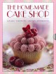 The Home-Made Cake Shop: Cupcakes - Whoopies Pies - Cake Pops - Afternoon Tea (Hardcover Book) at Sears.com