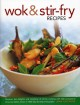 Wok & Stir-Fry Recipes: Discover the Delights and Simplicity of Stir-Fry Cooking With 300 Sensational Stove-Top Dishes, Shown in 1000 Step-by-Step Photographs (Hardcover Book) at Sears.com