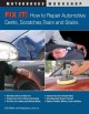 Fix It!: How to Repair Automotive Dents, Scratches, Tears and Stains (Paperback Book) at Sears.com
