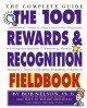 The 1001 Rewards & Recognition Fieldbook: The Complete Guide (Paperback Book) at Sears.com