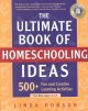 The Ultimate Book of Homeschooling Ideas: 500+ Fun and Creative Learning Activities for Kids Ages 3-12 (Paperback Book) at Sears.com