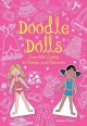 Doodle Dolls: Over 300 Outfits to Design and Decorate (Paperback Book) at Sears.com