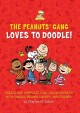 The Peanuts Gang Loves to Doodle: Create and Complete Full-Color Pictures with Charlie Brown, Snoopy, and Friends (Paperback Book) at Sears.com