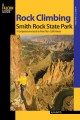 Rock Climbing Smith Rock State Park: A Comprehensive Guide to More Than 1,800 Routes (Paperback Book) at Sears.com