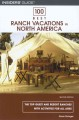 100 Best Ranch Vacations in North America: The Top Guest and Resort Ranches With Activities for All Ages (Paperback Book) at Sears.com