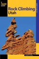 A Falcon Guide Rock Climbing Utah (Paperback Book) at Sears.com