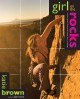 Girl on the Rocks: A Woman's Guide to Climbing With Strength, Grace, and Courage (Paperback Book) at Sears.com