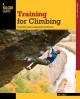 Training for Climbing: The Definitive Guide to Improving Your Performance (Paperback Book) at Sears.com