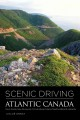 Scenic Driving Atlantic Canada: Nova Scotia, New Brunswick, Prince Edward Island, Newfoundland, & Labrador (Paperback Book) at Sears.com