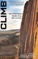 Climb: Tales of Man Versus Boulder, Crag, Wall, and Peak (Paperback Book) at Sears.com