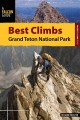 Falcon Guide Best Climbs Grand Teton National Park (Paperback Book) at Sears.com