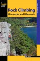 A Falcon Guide Rock Climbing Minnesota and Wisconsin (Paperback Book) at Sears.com