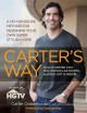 Carter's Way: A No-Nonsense Method for Designing Your Own Super Stylish Home (Paperback Book) at Sears.com