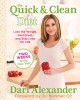 The Quick & Clean Diet: Lose the Weight, Feel Great, and Stay Lean for Life (Paperback Book) at Sears.com