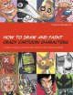 How to Draw and Paint Crazy Cartoon Characters (Paperback Book) at Sears.com