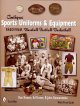 Antique Sports Uniforms & Equipment: Baseball - Football - Basketball 1840-1940 (Hardcover Book) at Sears.com