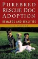 Purebred Rescue Dog Adoption: Rewards and Realities (Paperback Book) at Sears.com