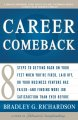 Career Comeback: 8 Steps for Getting Back on Your Feet When You're Fired, Laid Off, or Your Business Venture Has Failed--And Finding More Job Satisfaction Than Ever (Paperback Book) at Sears.com