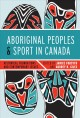 Aboriginal Peoples and Sport in Canada: Historical Foundations and Contemporary Issues (Hardcover Book) at Sears.com