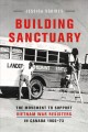 Building Sanctuary: The Movement to Support Vietnam War Resisters in Canada, 1965-1973 (Hardcover Book) at Sears.com
