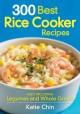 300 Best Rice Cooker Recipes: Also Including Legumes and Whole Grains (Paperback Book) at Sears.com