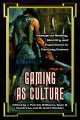 Gaming As Culture: Essays on Reality, Identity And Experience in Fantasy Games (Paperback Book) at Sears.com