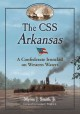 The CSS Arkansas: A Confederate Ironclad on Western Waters (Paperback Book) at Sears.com