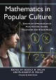Mathematics in Popular Culture: Essays on Appearances in Film, Fiction, Games, Television and Other Media (Paperback Book) at Sears.com
