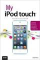 My iPod Touch: Covers iPod Touch 4th and 5th Generation Running iOS 6 (Paperback Book) at Sears.com