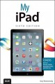 My iPad: Covers Ios 7 for Ipad Air, 3rd/4th Generation, Ipad 2 and Ipad Mini (Paperback Book) at Sears.com