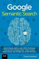 Google Semantic Search: Search Engine Optimization (SEO) Techniques That Get Your Company More Traffic, Increase Brand Impact, and Amplify Your Online Presence (Paperback Book) at Sears.com