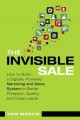 The Invisible Sale: How to Build a Digitally Powered Marketing and Sales System to Better Prospect, Qualify and Close Leads (Paperback Book) at Sears.com