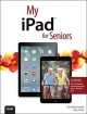 My iPad for Seniors: Covers Ios 7 for Ipad Air, 3rd / 4th Generation, Ipad 2, and Ipad Mini (Paperback Book) at Sears.com